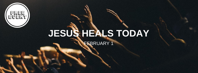 Jesus Heals Today