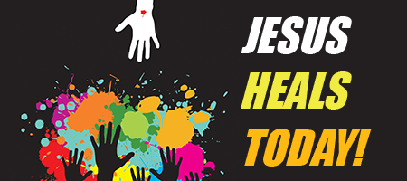 Jesus Heals Today!