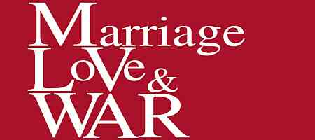 Marriage: Love and War