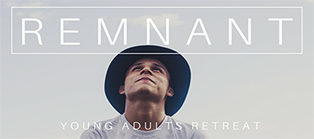 Remnant Young Adults Retreat